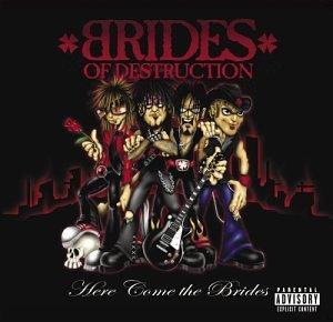<i>Here Come the Brides</i> (album) 2004 studio album by Brides of Destruction
