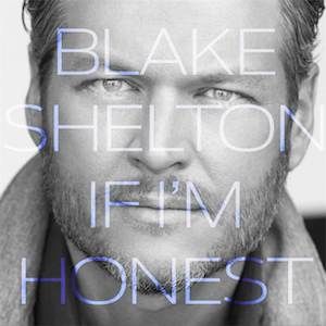 Image result for blake shelton if i'm honest album