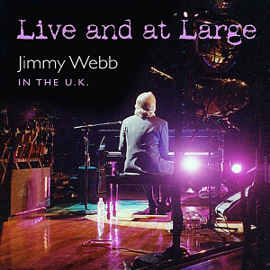 <i>Live and at Large</i> 2007 live album by Jimmy Webb