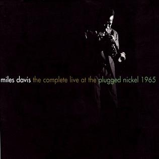 Ce que vous écoutez là tout de suite Miles_Davis_The_Complete_Live_at_the_Plugged_Nickel_1965