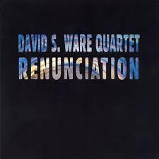 <i>Renunciation</i> (album) album by David S. Ware