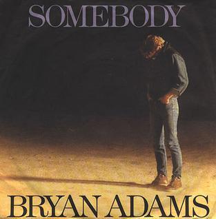 Somebody (Bryan Adams song) Bryan Adams song