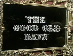 <i>The Good Old Days</i> (British TV series) BBC television light entertainment programme