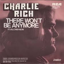There Wont Be Anymore 1973 single by Charlie Rich