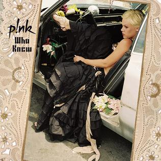 Pink - Who Knew