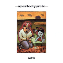 Judith (song) song by A Perfect Circle