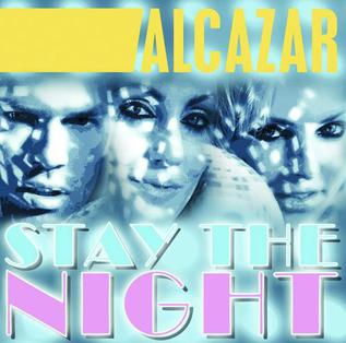 Stay the Night (Alcazar song) Alcazar song