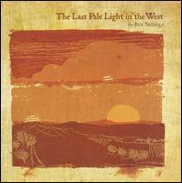 <i>The Last Pale Light in the West</i> 2009 studio album by Ben Nichols