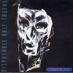 <i>Disposable Half-Truths</i> album by Richard Kirk