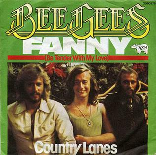 Fanny (Be Tender with My Love) song written and performed by the Bee Gees