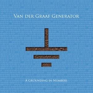 """Van Der Graaf Generator - """"A Grounding In Numbers"""" Groundinginnumbers"""