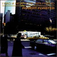 <i>I Had a New York Girlfriend</i> 1994 studio album by Robert Forster