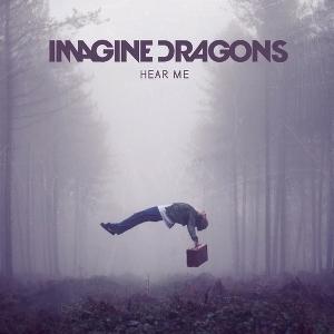 Imagine Dragons - Bí Mật Những Chú Rồng Imagine_Dragons_-_%22Hear_Me%22_%28Single%29
