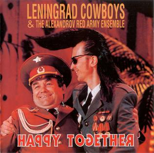 <i>Happy Together</i> (Leningrad Cowboys album) 1994 studio album by Leningrad Cowboys and the Alexandrov ensemble