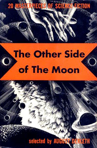 <i>The Other Side of the Moon</i> (anthology) book by August Derleth