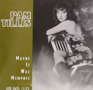 Maybe It Was Memphis 1991 single by Pam Tillis