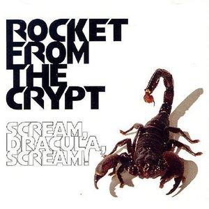 RESCATANDO DISCOS DE LA ESTANTERÍA - Página 9 Rocket_from_the_Crypt_-_Scream%2C_Dracula%2C_Scream%21_cover