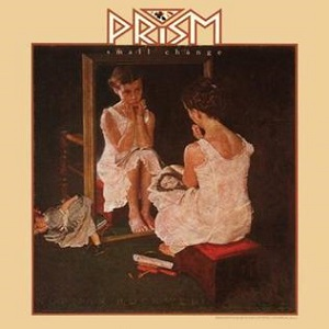 <i>Small Change</i> (Prism album) 1981 studio album by Prism