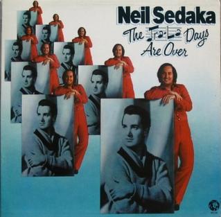 <i>The Tra-La Days Are Over</i> 1973 studio album by Neil Sedaka