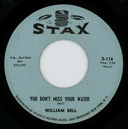 You Dont Miss Your Water 1961 single by William Bell