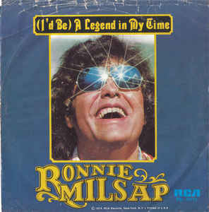 (Id Be) A Legend in My Time 1974 single by Ronnie Milsap