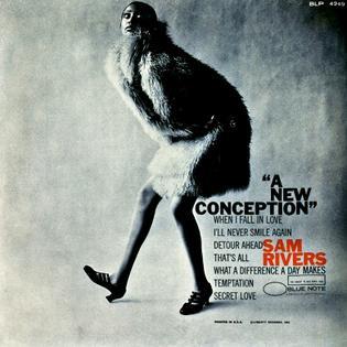 <i>A New Conception</i> 1967 studio album by Sam Rivers