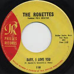 Baby, I Love You 1963 single by The Ronettes
