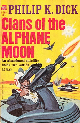 Clans of the Alphane Moon by Philip K. Dick - 1st PB ed. from Ace F-309 (1964), Philip K. Dick