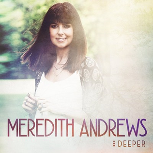 <i>Deeper</i> (Meredith Andrews album) 2016 studio album by Meredith Andrews