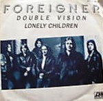 Foreigner - Double Vision b-w Lonely Children (1978).JPG