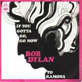 If You Gotta Go, Go Now song written by Bob Dylan