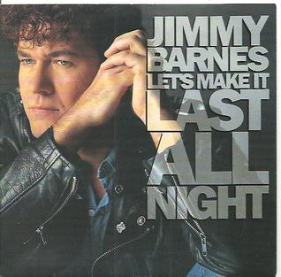 Lets Make It Last All Night 1990 single by Jimmy Barnes