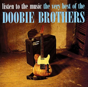 Listen To The Music The Very Best Of The Doobie Brothers