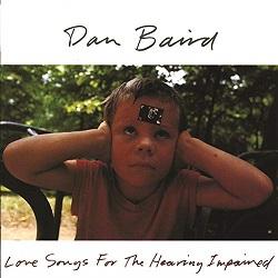 <i>Love Songs for the Hearing Impaired</i> 1992 studio album by Dan Baird