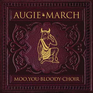 <i>Moo, You Bloody Choir</i> 2006 studio album by Augie March