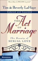 Tim LaHaye - The Act of Marriage The Beauty of Sexual Love.jpeg