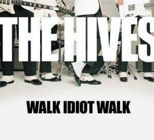 Walk Idiot Walk 2004 single by The Hives