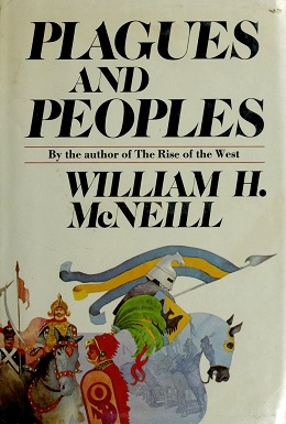William Hardy McNeill - Plagues and peoples.jpeg