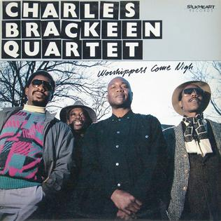 <i>Worshippers Come Nigh</i> 1988 studio album by Charles Brackeen Quartet