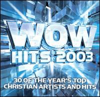 <i>WOW Hits 2003</i> 2002 compilation album by various artists