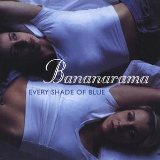 Every Shade of Blue 1995 single by Bananarama