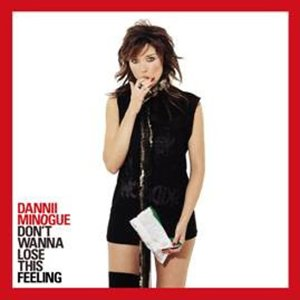 Dont Wanna Lose This Feeling 2003 single by Dannii Minogue