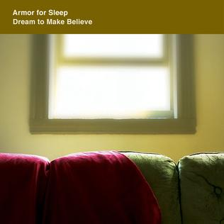 <i>Dream to Make Believe</i> 2003 studio album by Armor for Sleep