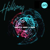 <i>Faith + Hope + Love</i> 2009 live album by Hillsong Worship
