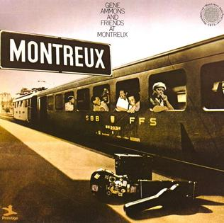 <i>Gene Ammons and Friends at Montreux</i> 1973 live album by Gene Ammons