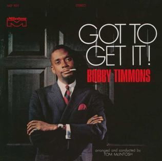 <i>Got to Get It!</i> 1967 studio album by Bobby Timmons