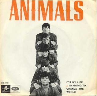 Its My Life (The Animals song) 1965 single by the Animals