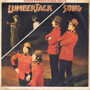 The Lumberjack Song 1975 single by Monty Python