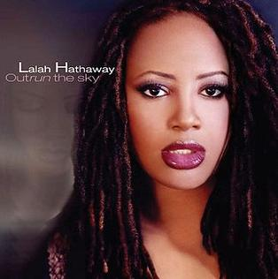<i>Outrun the Sky</i> 2004 studio album by Lalah Hathaway