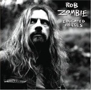 <i>Educated Horses</i> 2006 studio album by Rob Zombie